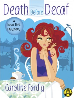 Death Before Decaf (A Java Jive Mystery, #1) by Caroline Fardig