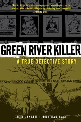 Green River Killer by Jeff Jensen, Jonathan Case