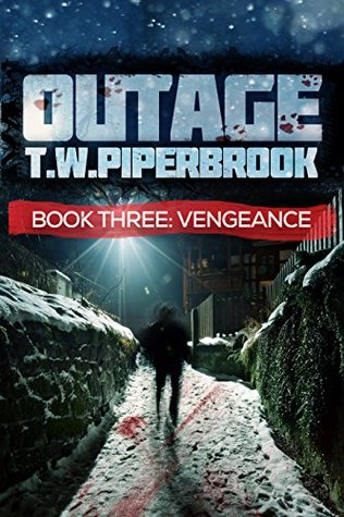 Vengeance (Outage #3) by T.W. Piperbrook