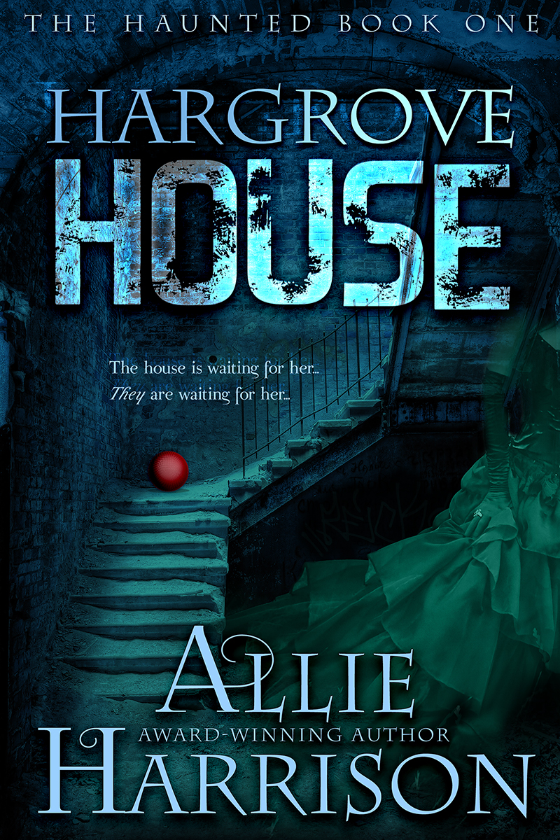 Hargrove House: The Haunted Book One by Allie Harrison