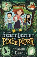Review of The Secret Destiny of Pixie Piper