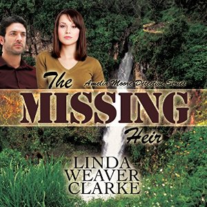 The Missing Heir by Linda Weaver Clarke