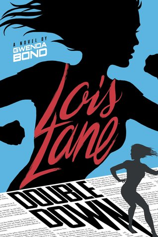 Double Down (Lois Lane, #2) by Gwenda Bond