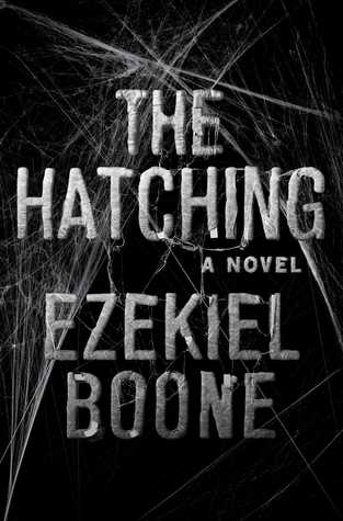 The Hatching: A Novel by Ezekiel Boone
