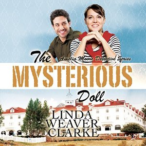 The Mysterious Doll (Amelia Moore Detective #4) by Linda Weaver Clarke