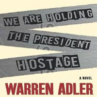 Audiobook review of We are Holding the President Hostage