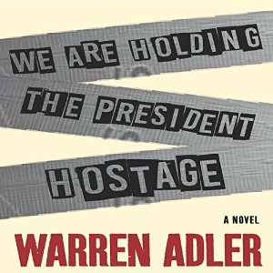 We Are Holding the President Hostage by Warren Adler