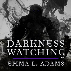 Darkness Watching (Darkworld, #1) by Emma L. Adams