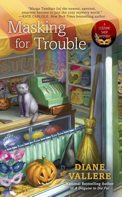Masking for Trouble (Costume Shop Mystery #2) by Diane Vallere