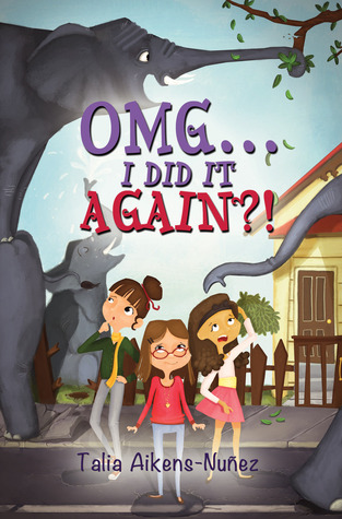 OMG… I Did It Again?! by Talia Aikens-Nunez
