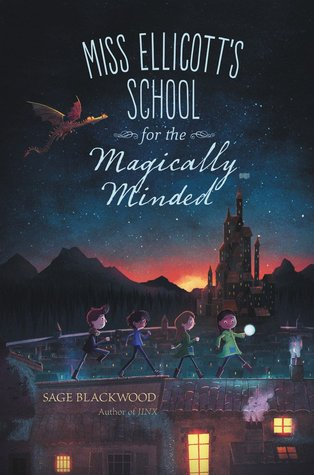 Miss Ellicott's School for the Magically Minded by Sage Blackwood