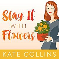 Audiobook review of Slay it With Flowers