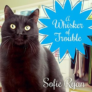 A Whisker of Trouble (Second Chance Cat Mystery #3) by Sofie Ryan