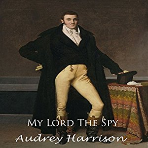 My Lord the Spy by Audrey Harrison