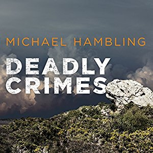 Deadly Crimes by Michael Hambling