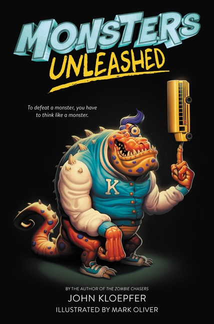 Monsters Unleashed by John Kloepfer, Mark Oliver