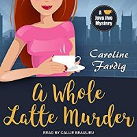Audiobook review of A Whole Latte Murder