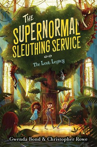 The Supernormal Sleuthing Service #1: The Lost Legacy by Gwenda Bond, Chistopher Rowe, Glenn Thomas