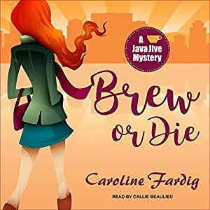 Brew or Die by Caroline Fardig