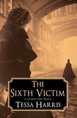 The Sixth Victim by Tessa Harris