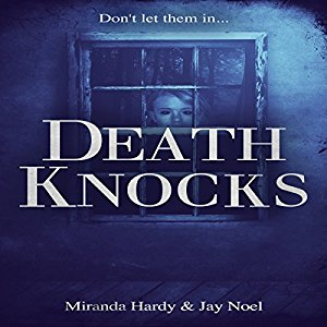 Death Knocks by Miranda Hardy, Jay Noel