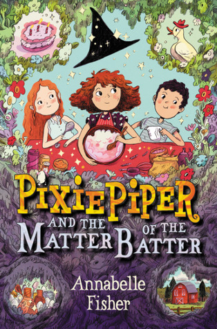 Pixie Piper and the Matter of the Batter by Annabelle Fisher