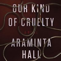 Audiobook review of Our Kind of Cruelty #JIAM
