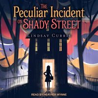 Audiobook review of The Peculiar Incident on Shady Street