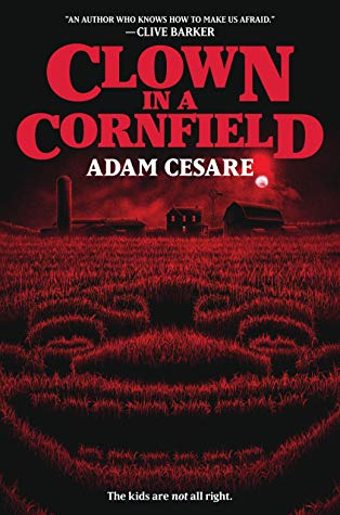 Clown in a Cornfield by Adam Cesare