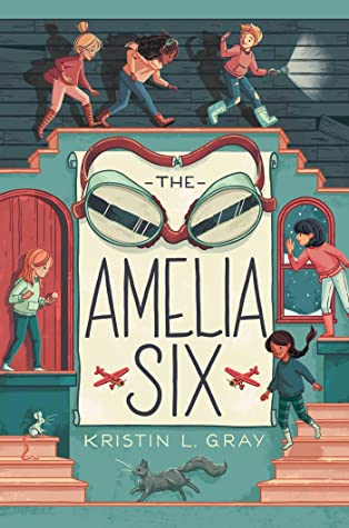 The Amelia Six by Kristin L. Gray