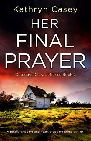 Her Final Prayer  by Kathryn Casey