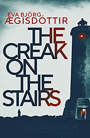 The Creak on the Stairs by Eva Björg Ægisdóttir, Victoria Cribb