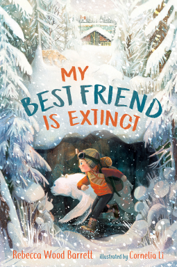 My Best Friend Is Extinct by Rebecca Wood Barrett, Cornelia Li