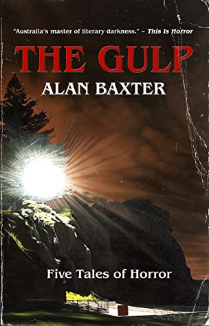 The Gulp by Alan Baxter