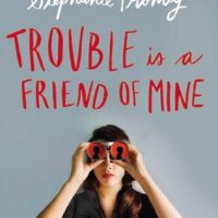 Review of Trouble is a Friend of Mine