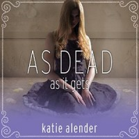Audiobook review of As Dead as it Gets
