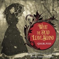 Audiobook review of What the Dead Leave Behind
