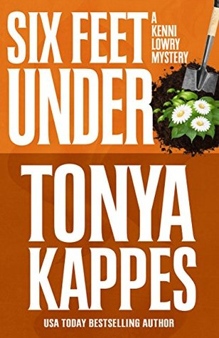 Six Feet Under by Tonya Kappes