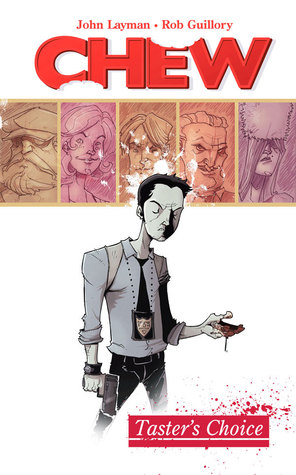 Chew, Vol. 1: Taster's Choice by John Layman, Rob Guillory
