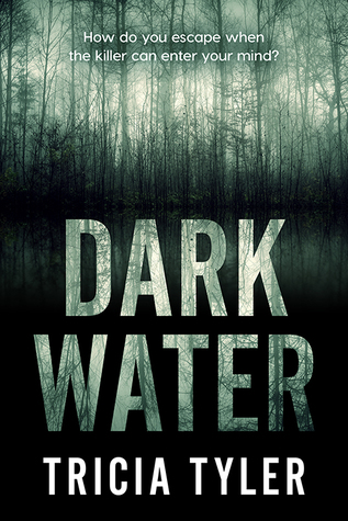Dark Water by Tricia Tyler