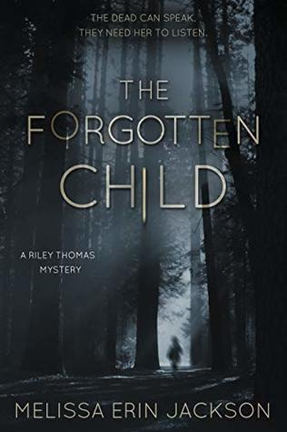 The Forgotten Child  by Melissa Erin Jackson