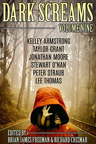 Dark Screams: Volume Nine by Brian James Freeman, Richard Chizmar, Kelley Armstrong, Taylor Grant, Jonathan Moore, Stewart O'Nan, Peter Straub, Lee Thomas, Elderlemon Design
