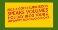 A Good Audiobook Speaks Volumes Holiday Blog Tour & Giveaway!
