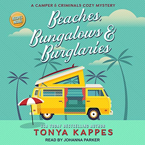 Beaches, Bungalows, and Burglaries  by Tonya Kappes