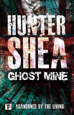 Ghost Mine by Hunter Shea