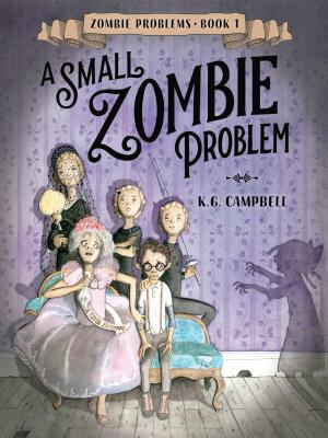 A Small Zombie Problem by K.G. Campbell