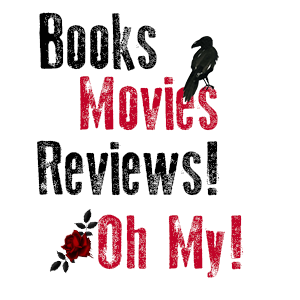 Books, Movies, Reviews! Oh My!