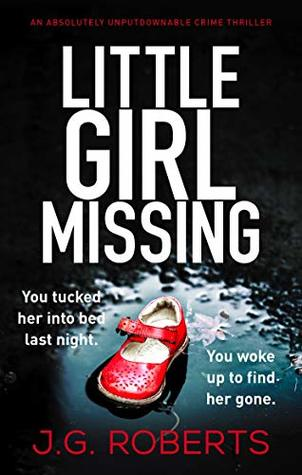 Little Girl Missing by J.G. Roberts