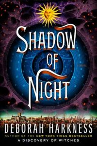 Review of Shadow of Night ~ Two Bloggers One Series