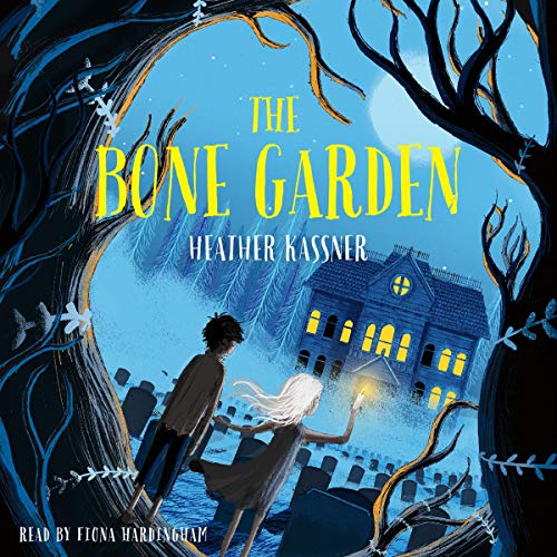 The Bone Garden by Heather Kassner, Matt Saunders